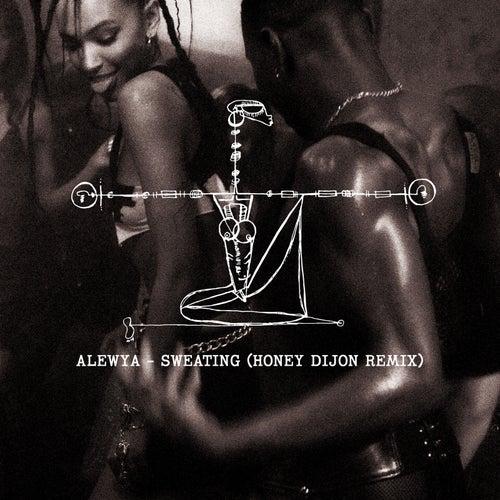 Sweating (Honey Dijon Remix) by Alewya