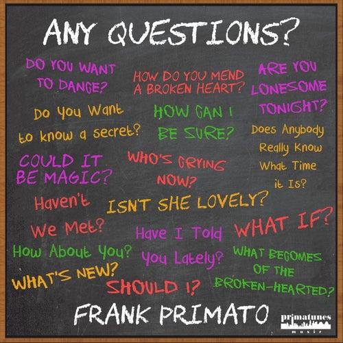Any Questions? de Frank Primato