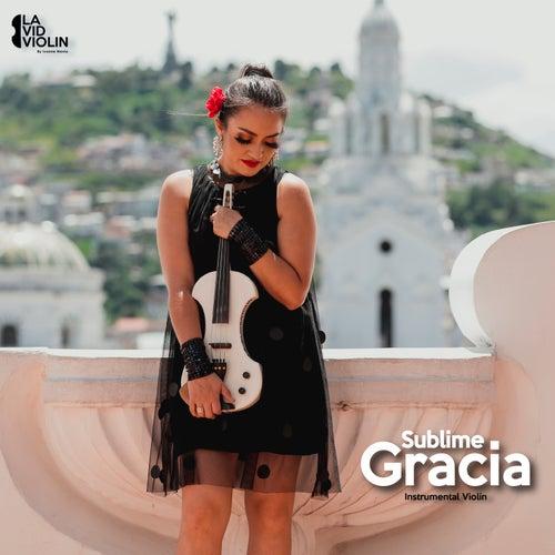Sublime Gracia (Instrumental) by La Vid Violin