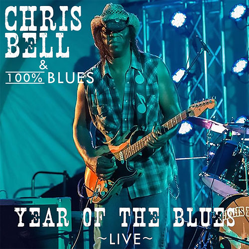 Year of the Blues (Live) by Chris Bell