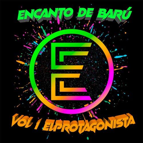 Vol. 1 el Protagonista by Encanto De Barú