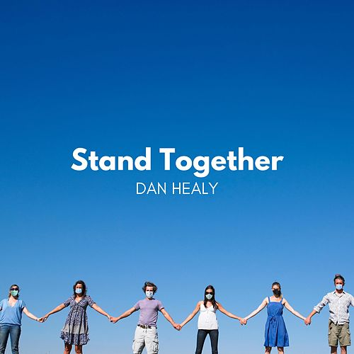 Stand Together by Dan Healy