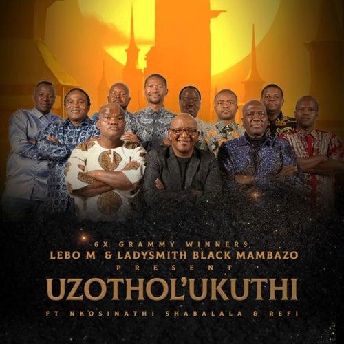 Uzothol'ukuthi by Lebo M.