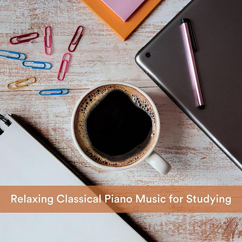 Relaxing Classical Piano Music for Studying de Various Artists