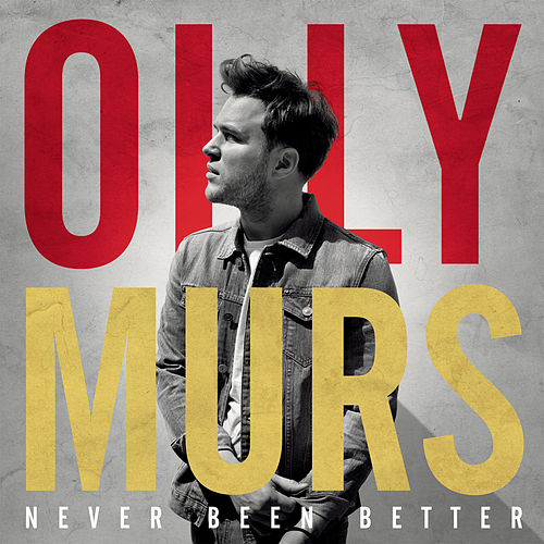 Never Been Better (Expanded Edition) by Olly Murs