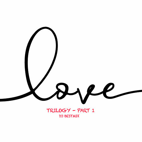 Love Trilogy - Part 1 de DJ BestMix