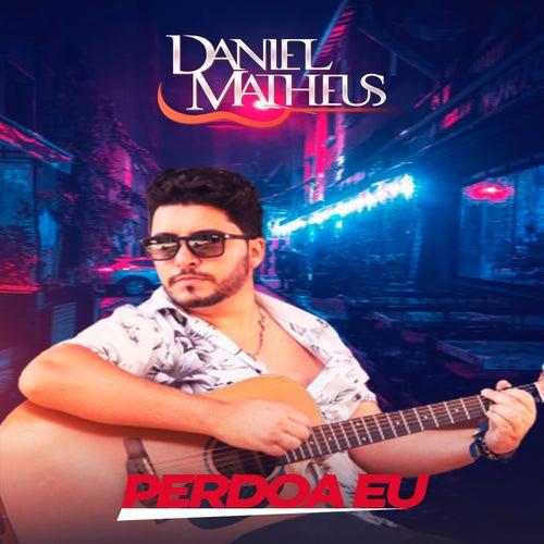 Perdoa Eu (Acústico) de Daniel Matheus