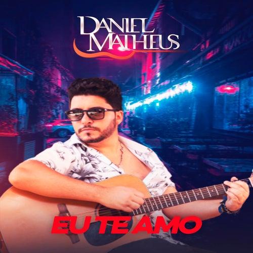 Eu Te Amo (Acústico) de Daniel Matheus