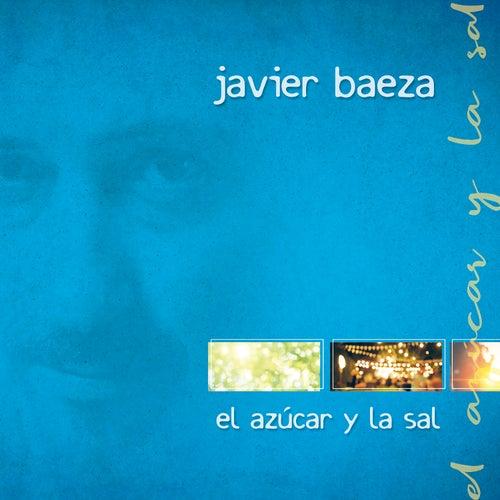 El Azúcar y la Sal de Javier Baeza