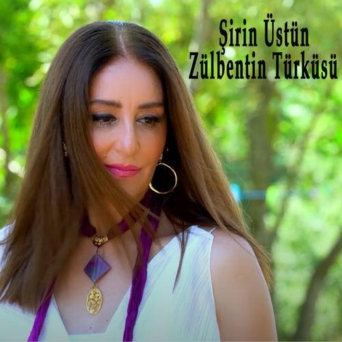 Zülbentin Türküsü by Şirin Üstün