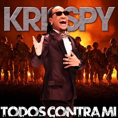 TODOS CONTRA MI de Krisspy
