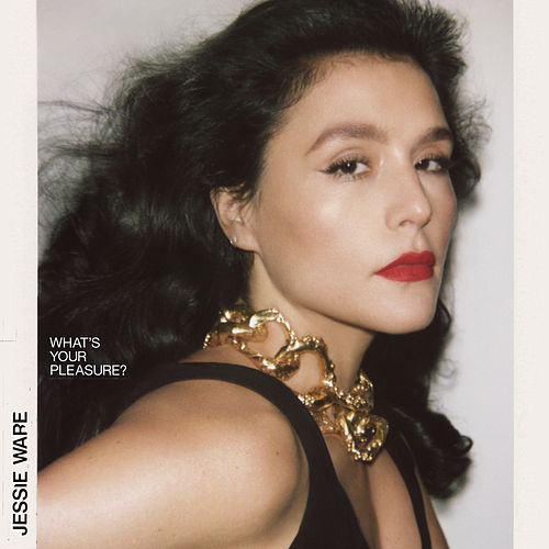 What's Your Pleasure? by Jessie Ware