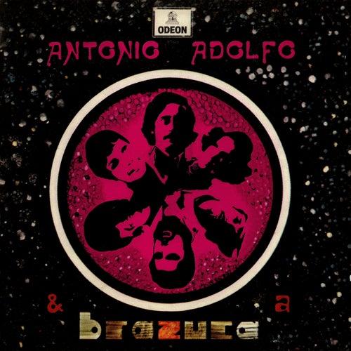 Antonio Adolfo & A Brazuca by Antonio Adolfo