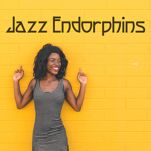Jazz Endorphins - Positive and Light Instrumental Music That Will Let You Start a New Day with Energy by Relaxing Instrumental Music