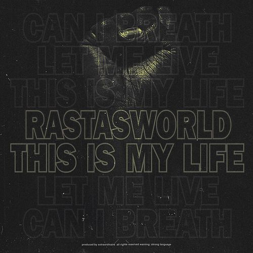 This Is My Life by RastasWorld