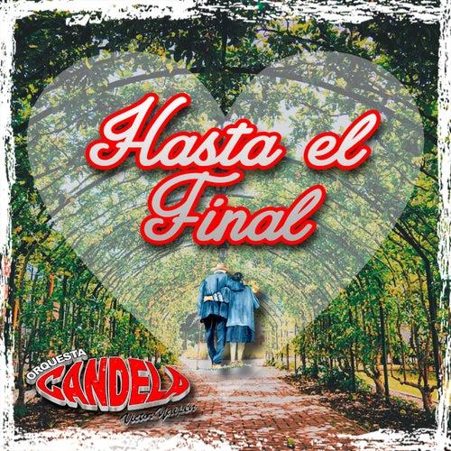 Hasta el Final von Orquesta Candela
