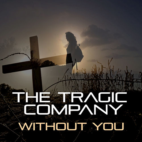 Without You by The Tragic Company