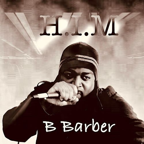 H.I.M by B Barber
