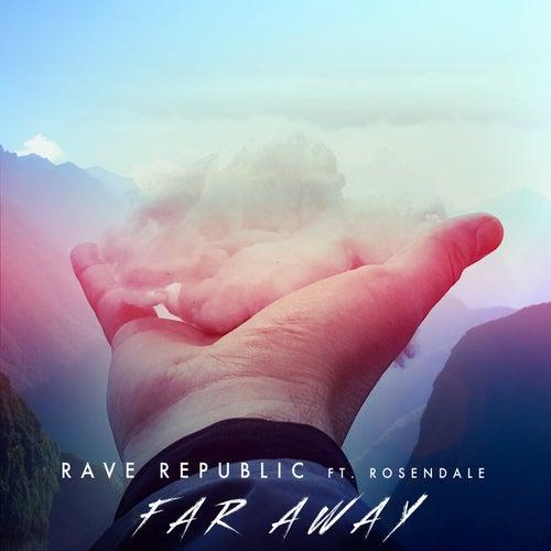 Far Away (feat. Rosendale) von Rave Republic