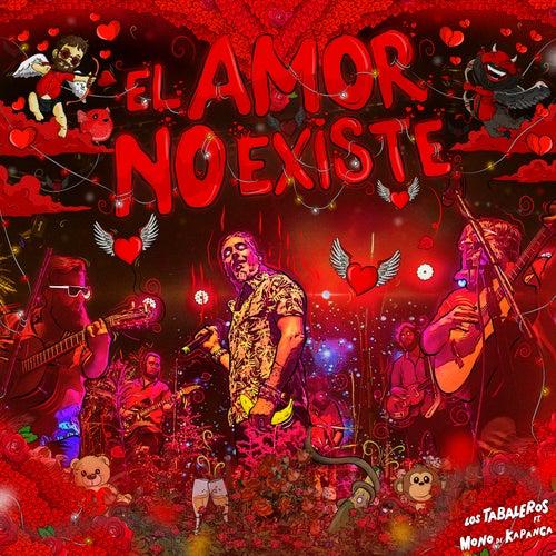El Amor No Existe (En Vivo) by Los Tabaleros