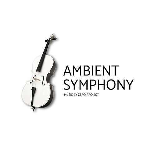 Ambient Symphony by Zero-Project