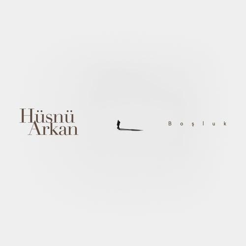 Boşluk by Hüsnü Arkan