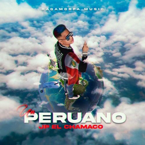 Un Peruano by JP el Chamaco