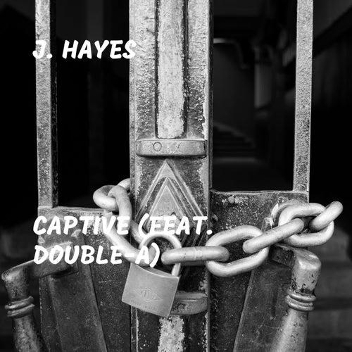 Captive (feat. Double-A) de J. Hayes