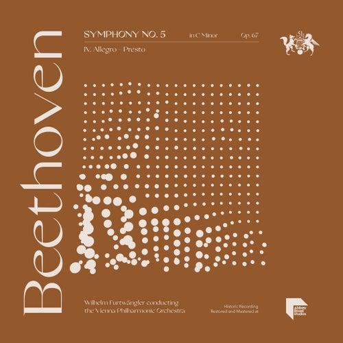 Beethoven: Symphony No. 5 in C Minor, Op. 67: IV. Allegro - Presto von Wilhelm Furtwängler