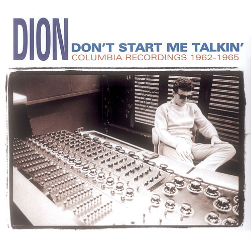 Don't Start Me Talkin' von Dion