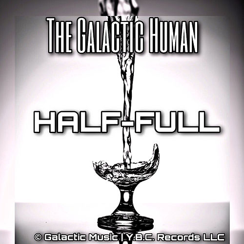 Half-Full by The Galactic Human