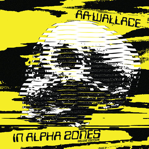 In Alpha Zones (Deluxe Edition) by A.A. Wallace