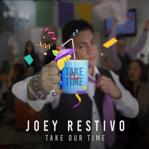Take Our Time by Joey Restivo
