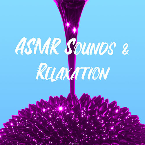 ASMR Sounds & Relaxation by Rachel Conwell