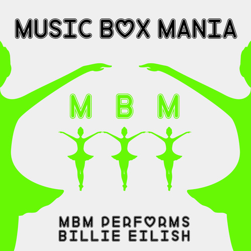 MBM Performs Billie Eilish by Music Box Mania