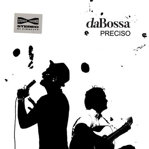 Preciso by daBossa