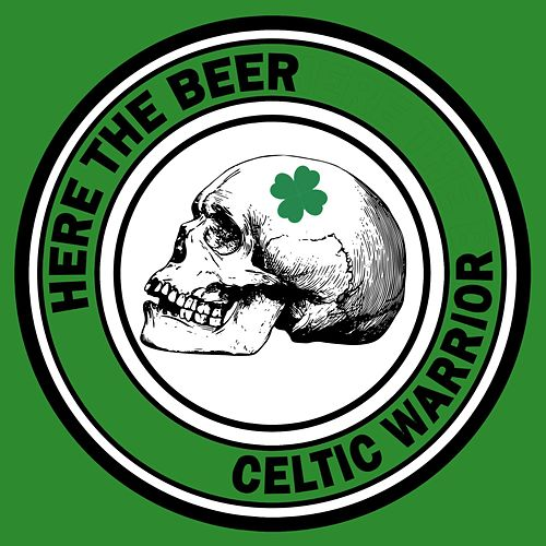 Celtic Warrior by Here the Beer