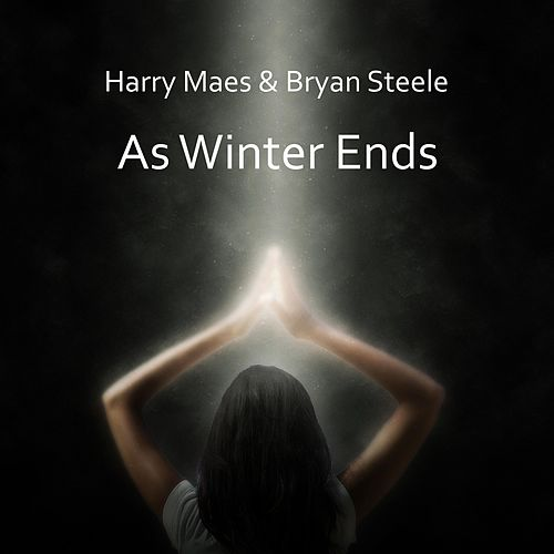 As Winter Ends (feat. Bryan Steele) by Harry Maes