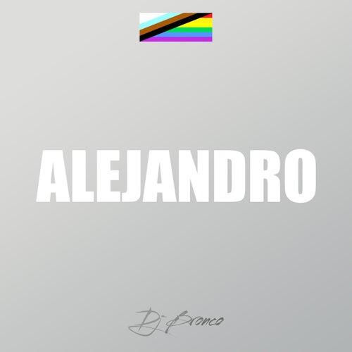 Alejandro von Dj Bronco
