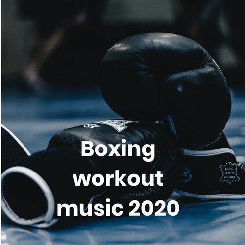 Boxing workout music 2020 by Various Artists