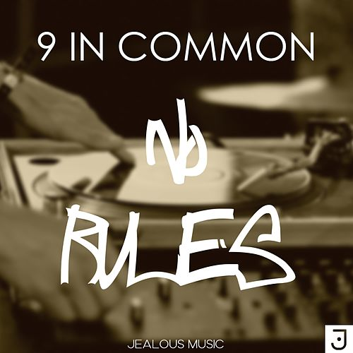 No Rules by 9 In Common