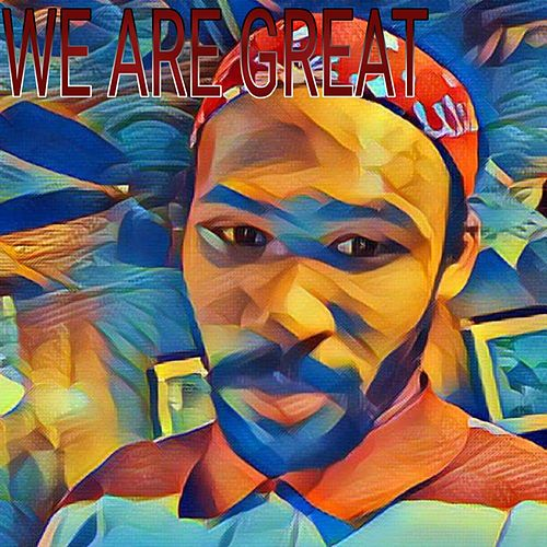 We Are Great by Real Drake
