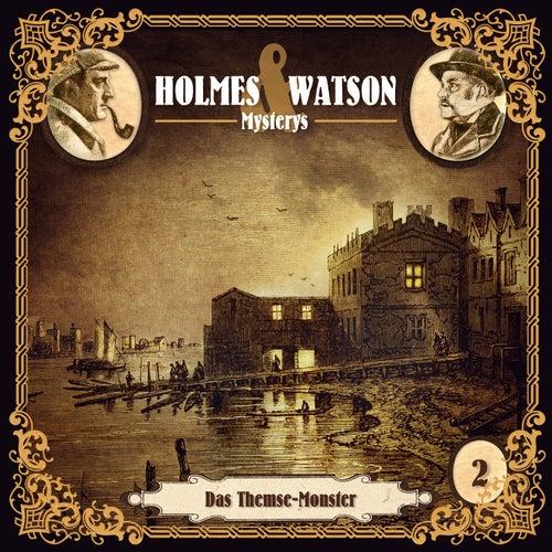 Holmes & Watson Mysterys Teil 2 - Das Themse-Monster von Holmes & Watson