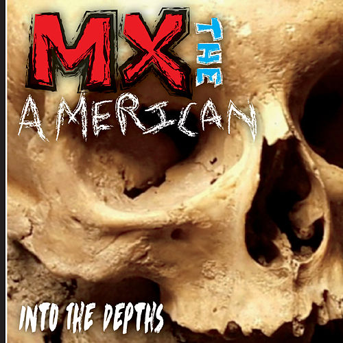 Into the Depths by MX the American