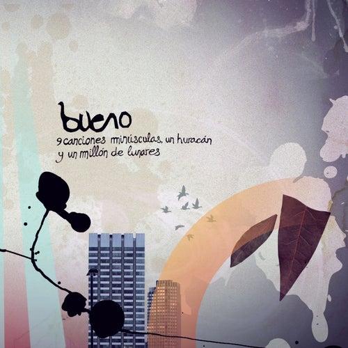 9 Canciones Minúsculas, un Huracán y un Millón de Lunares by Bueno