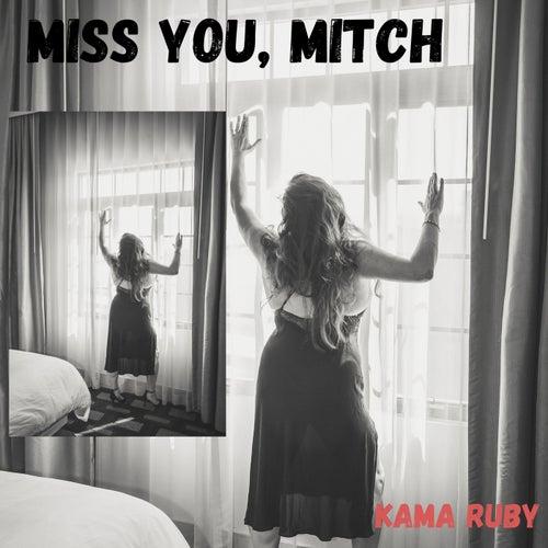 Miss You, Mitch by Kama Ruby