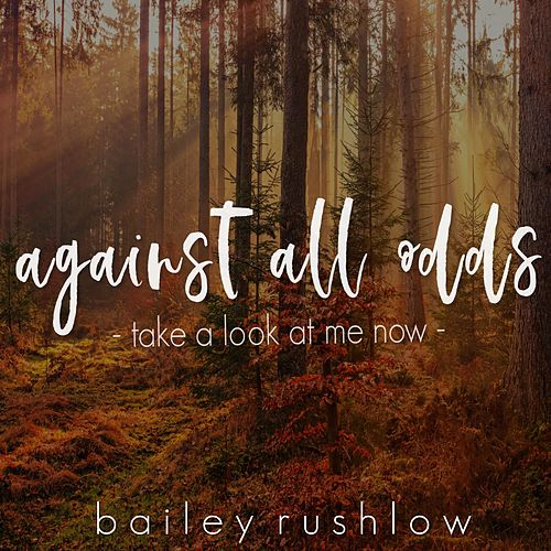 Against All Odds (Take a Look At Me Now) (Acoustic) de Bailey Rushlow