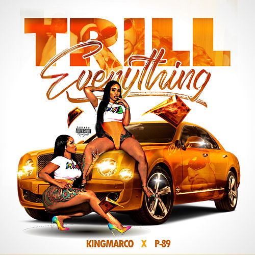 Trill Everythang by King Marco