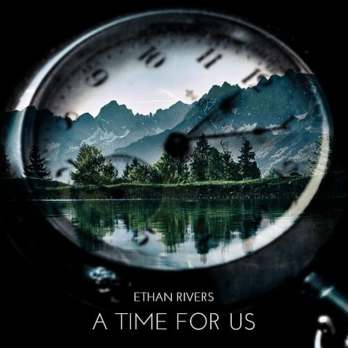 A Time for Us by Ethan Rivers