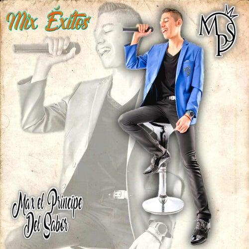 Mix Éxitos by Max El Príncipe Del Sabor
